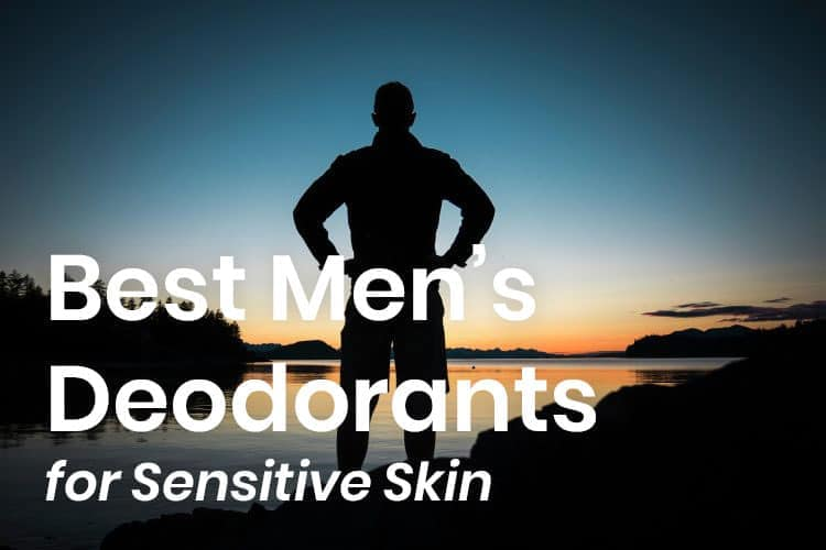 Best Men's Deodorants for Sensitive Skin