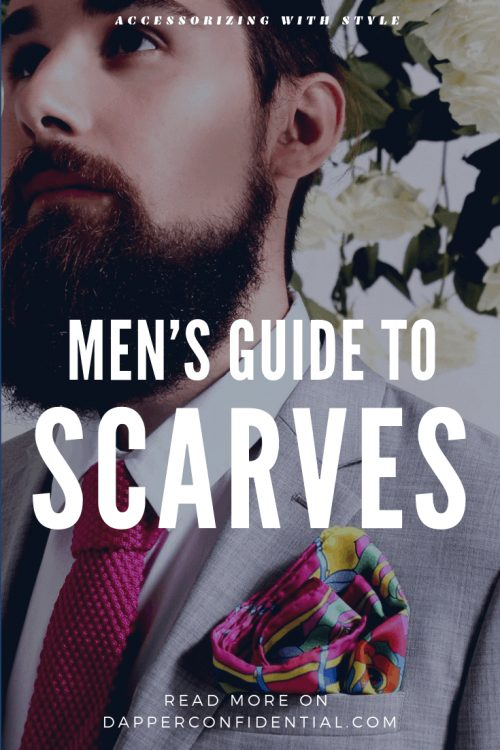 Complete Guide to Men's Luxury Scarves | Dapper Confidential