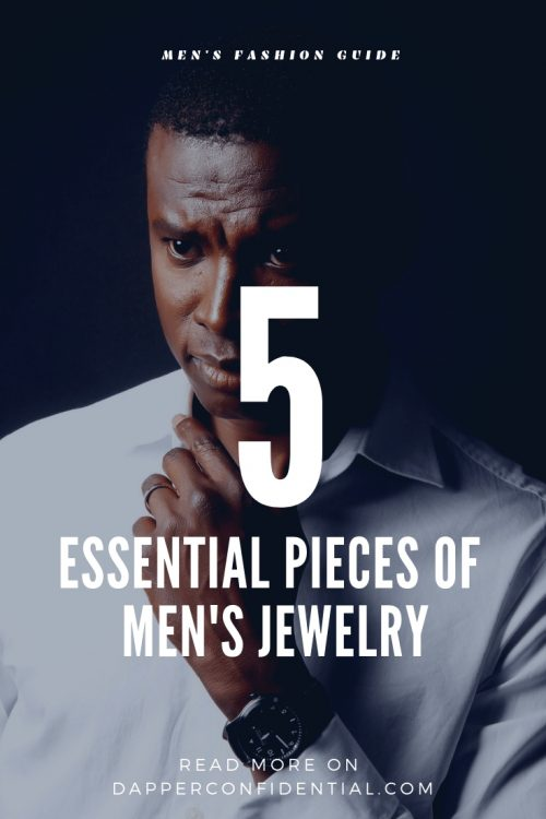5 Essential Pieces of Men's Jewelry
